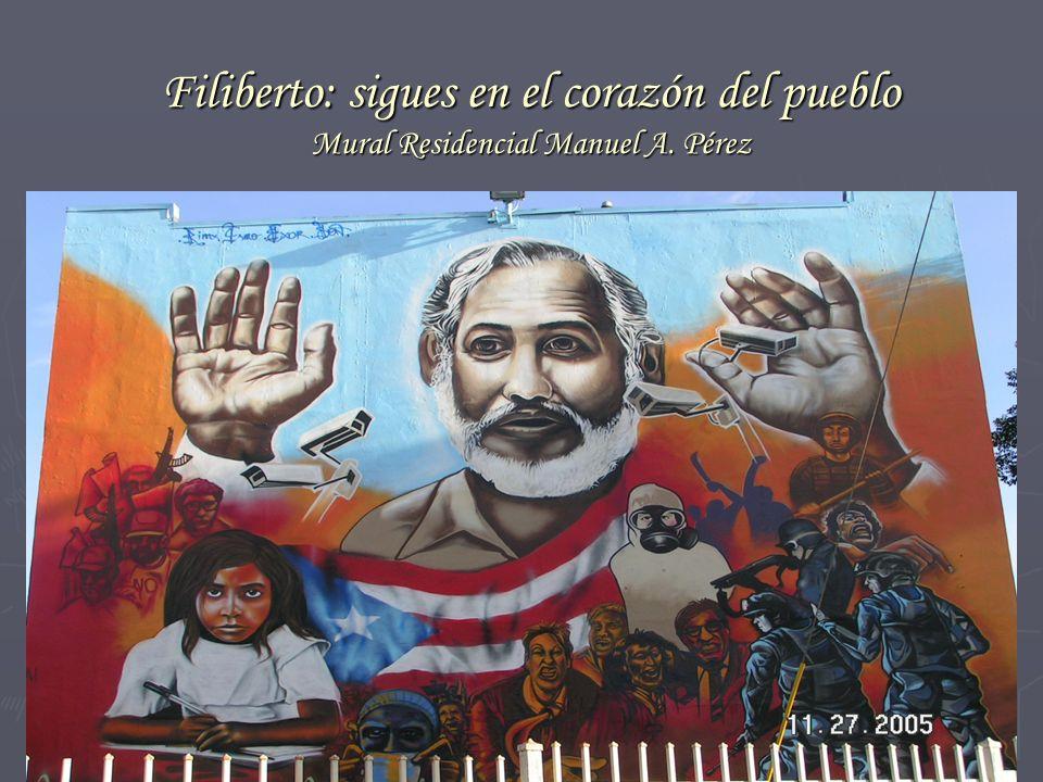 Filiberto: sigues en el corazón del pueblo Mural Residencial Manuel A