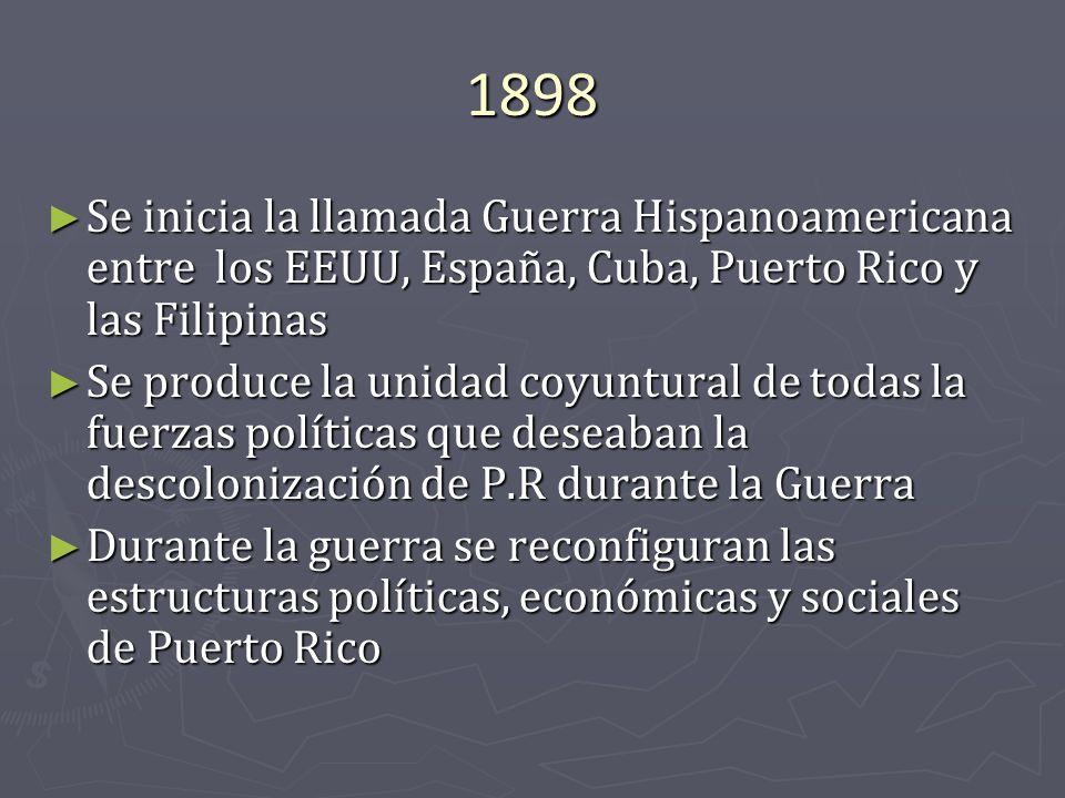 1898 Se inicia la llamada Guerra Hispanoamericana entre los EEUU, España, Cuba, Puerto Rico y las Filipinas.
