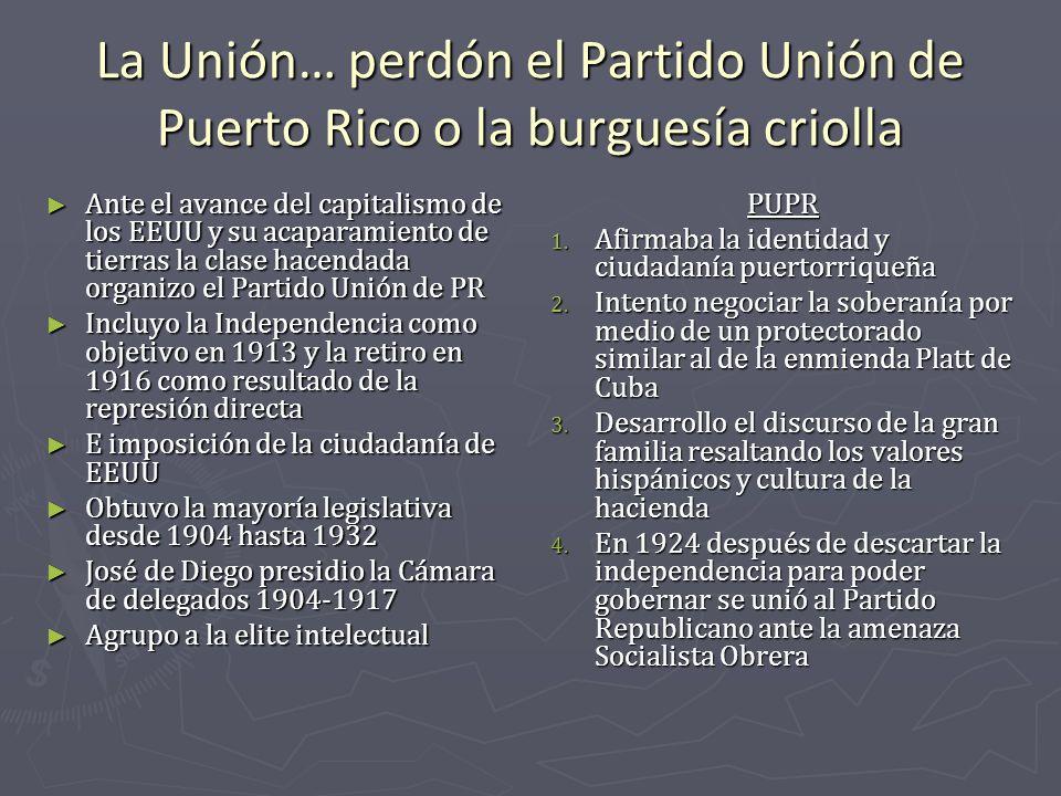 La Unión… perdón el Partido Unión de Puerto Rico o la burguesía criolla