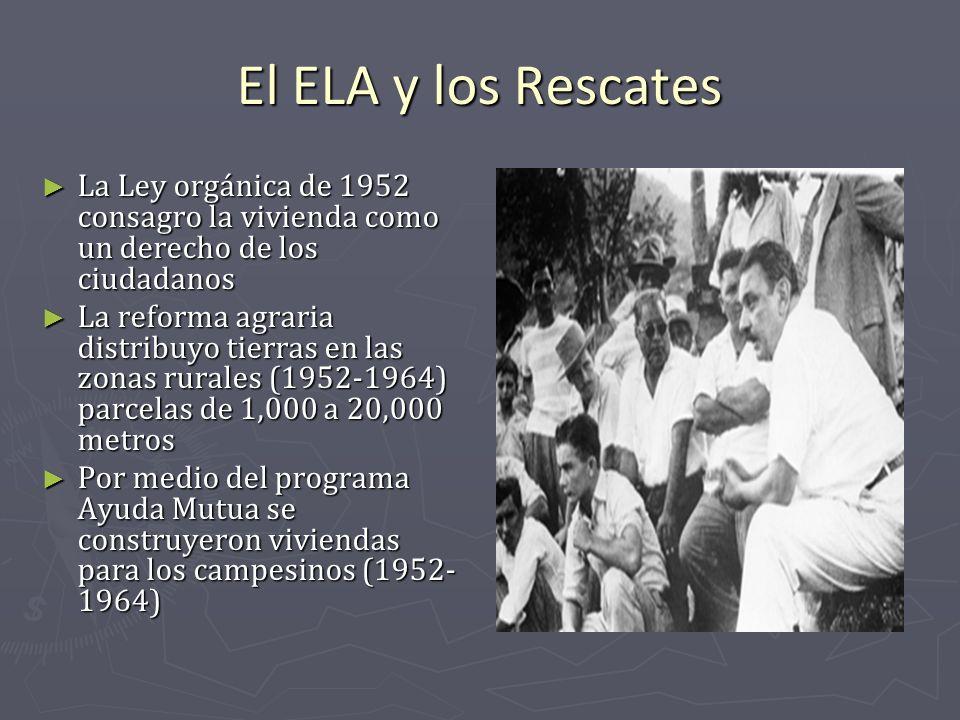 El ELA y los Rescates La Ley orgánica de 1952 consagro la vivienda como un derecho de los ciudadanos.