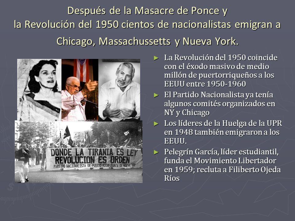 Después de la Masacre de Ponce y la Revolución del 1950 cientos de nacionalistas emigran a Chicago, Massachussetts y Nueva York.