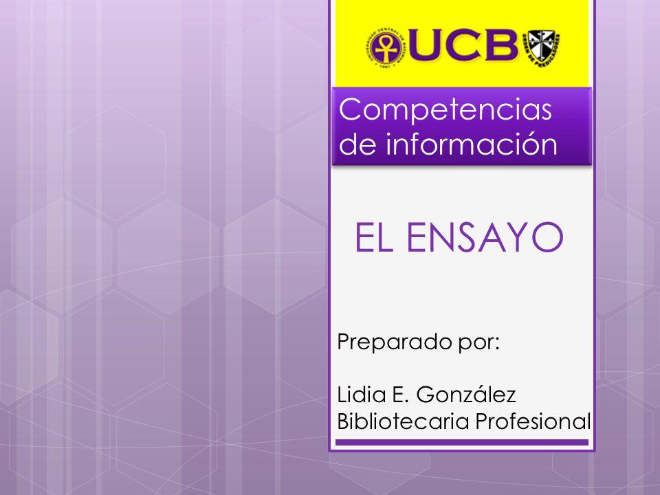 EL ENSAYO Competencias de información Preparado por: