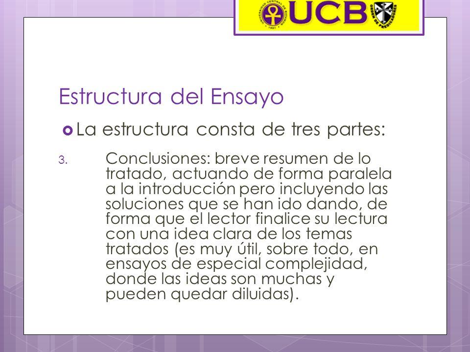 Estructura del Ensayo La estructura consta de tres partes: