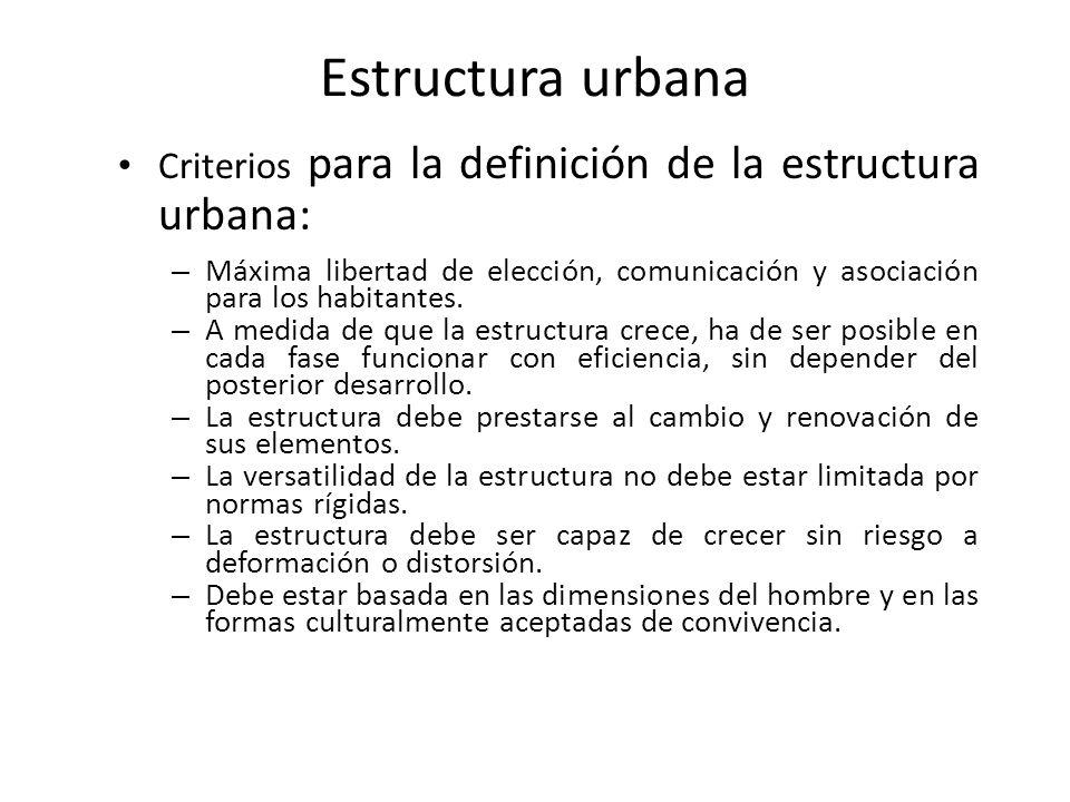 Estructura urbana Criterios para la definición de la estructura urbana: