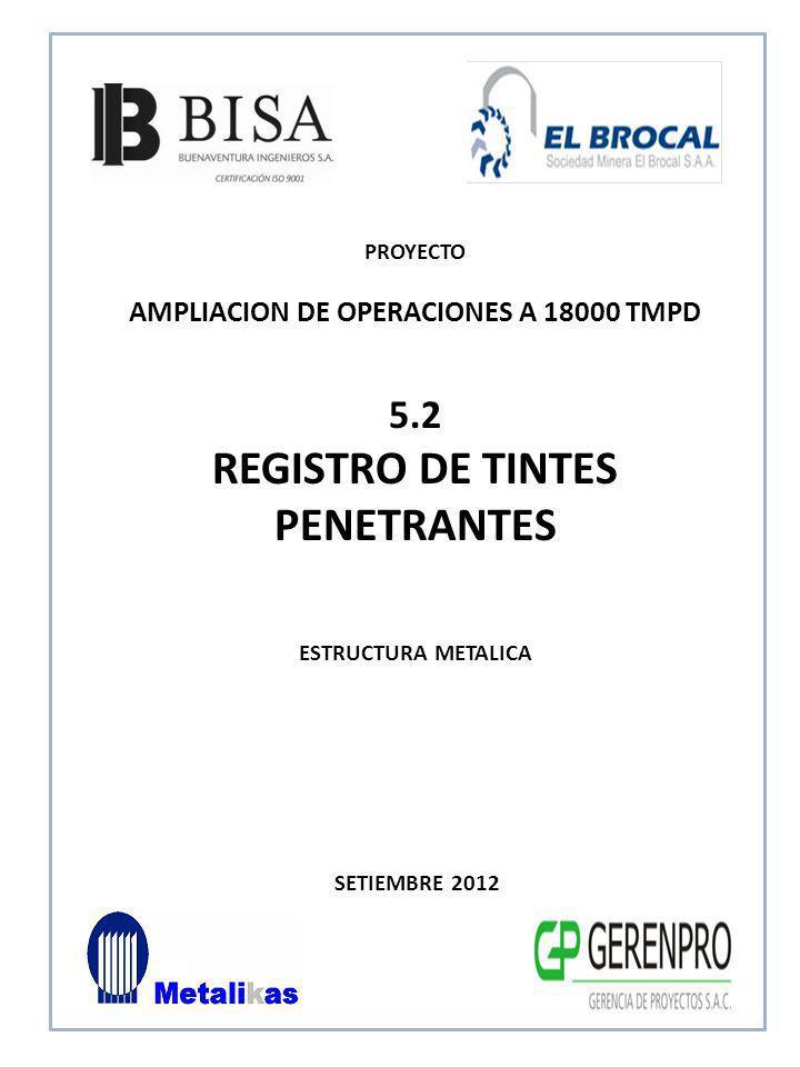 AMPLIACION DE OPERACIONES A 18000 TMPD REGISTRO DE TINTES PENETRANTES