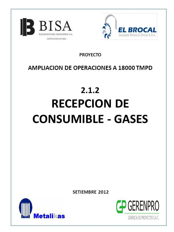 AMPLIACION DE OPERACIONES A 18000 TMPD RECEPCION DE CONSUMIBLE - GASES