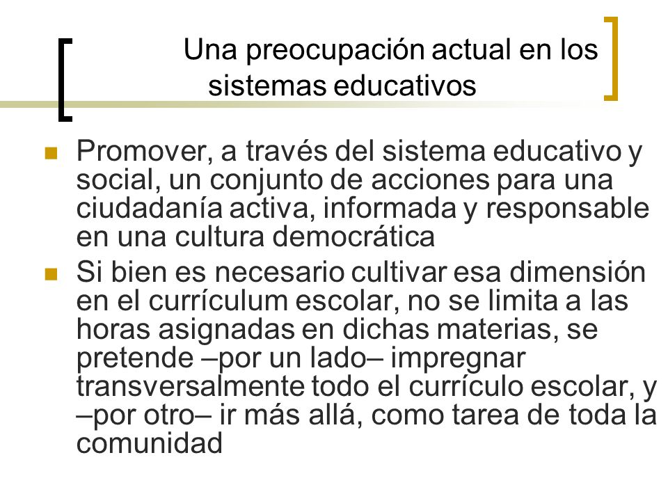 Una preocupación actual en los sistemas educativos