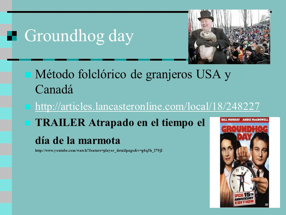 Groundhog day Método folclórico de granjeros USA y Canadá