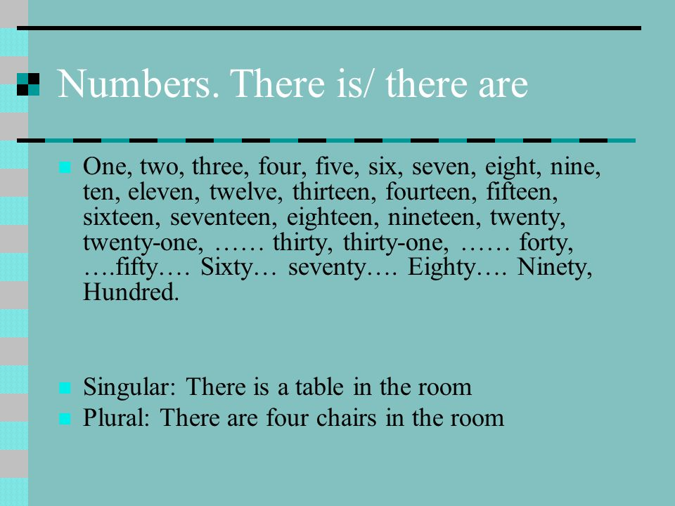 Numbers. There is/ there are