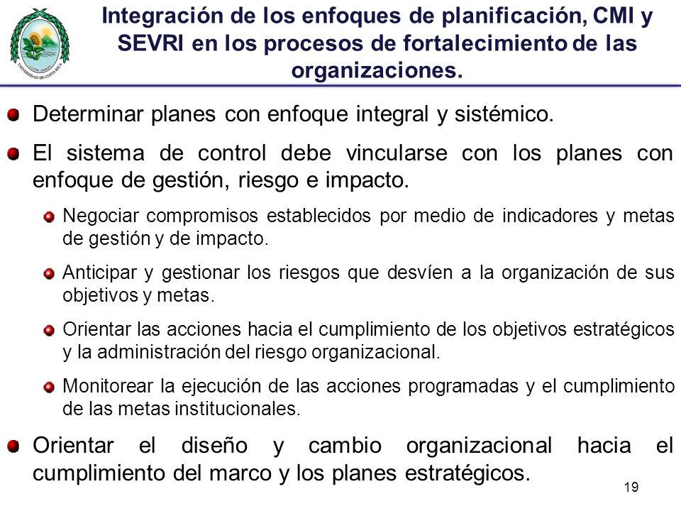 Determinar planes con enfoque integral y sistémico.