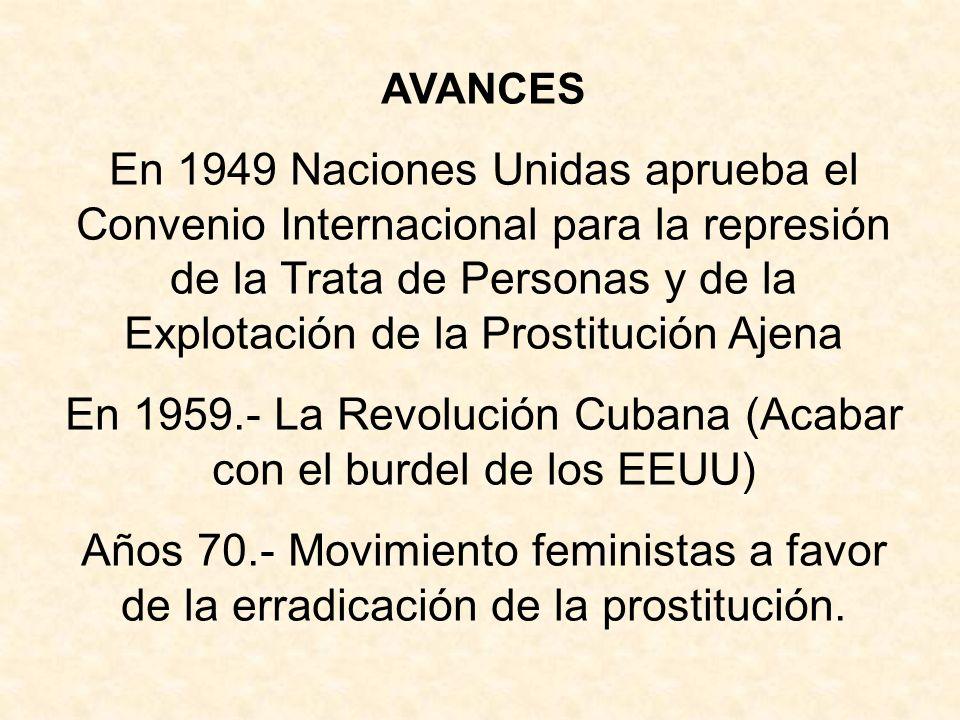 En 1959.- La Revolución Cubana (Acabar con el burdel de los EEUU)