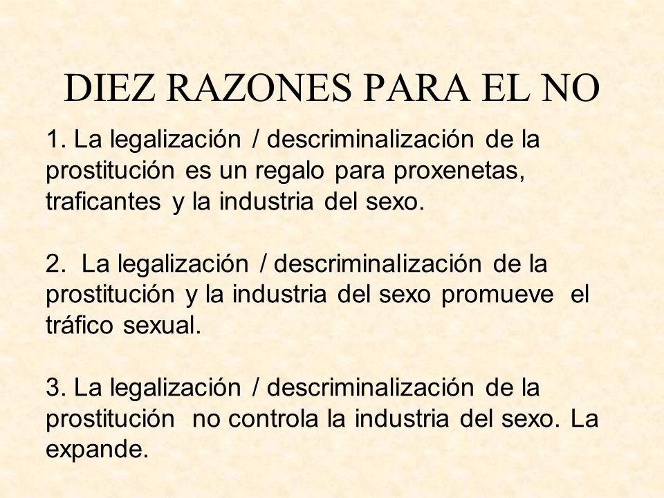 DIEZ RAZONES PARA EL NO 1. La legalización / descriminalización de la prostitución es un regalo para proxenetas, traficantes y la industria del sexo.