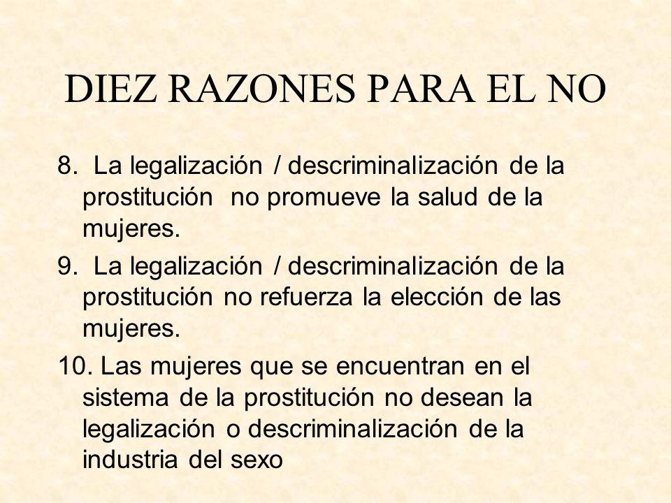 DIEZ RAZONES PARA EL NO 8. La legalización / descriminalización de la prostitución no promueve la salud de la mujeres.