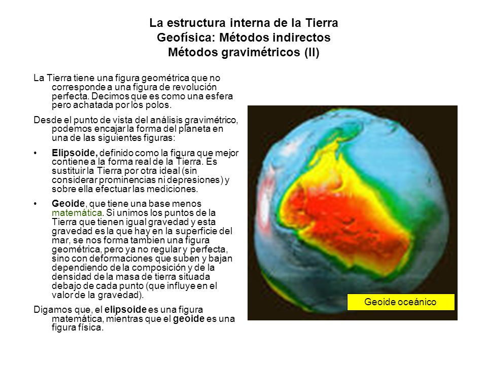 La estructura interna de la Tierra Geofísica: Métodos indirectos Métodos gravimétricos (II)