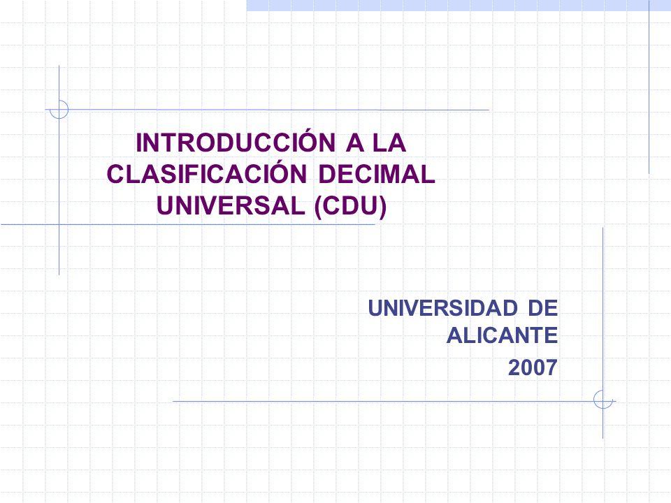 INTRODUCCIÓN A LA CLASIFICACIÓN DECIMAL UNIVERSAL (CDU)