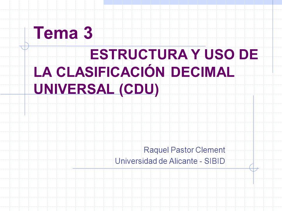 Tema 3 ESTRUCTURA Y USO DE LA CLASIFICACIÓN DECIMAL UNIVERSAL (CDU)