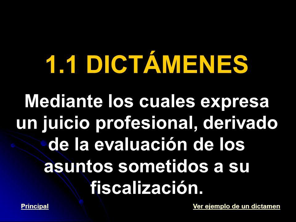 1.1 DICTÁMENES Mediante los cuales expresa un juicio profesional, derivado de la evaluación de los asuntos sometidos a su fiscalización.