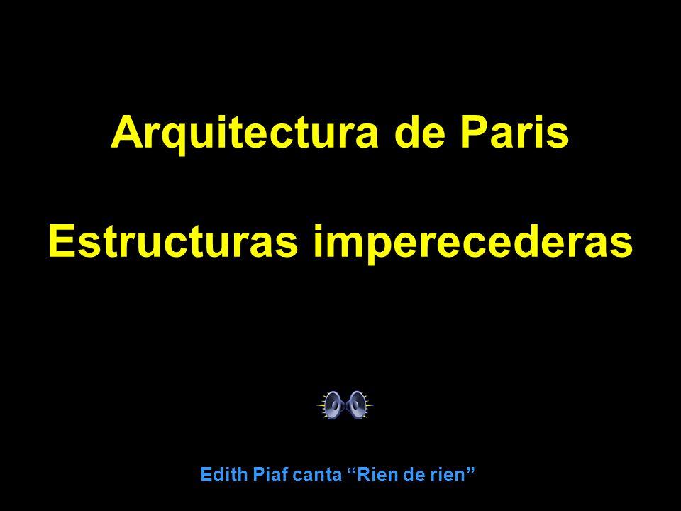 Estructuras imperecederas Edith Piaf canta Rien de rien