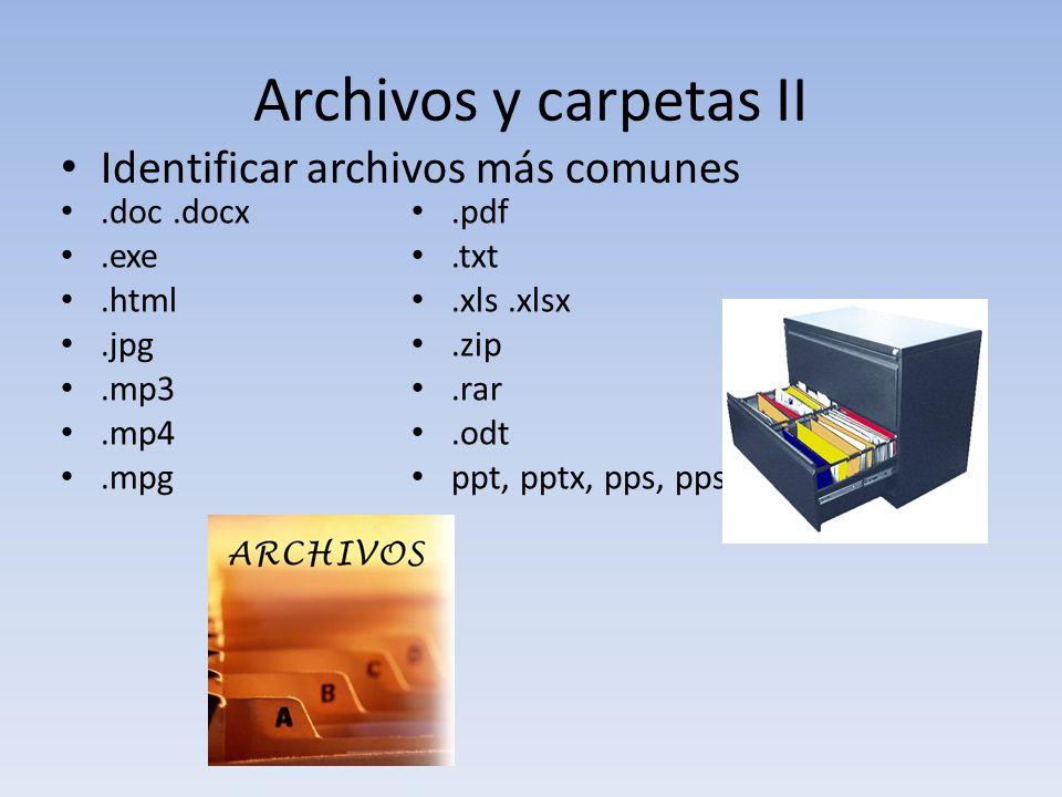 Archivos y carpetas II Identificar archivos más comunes .doc .docx