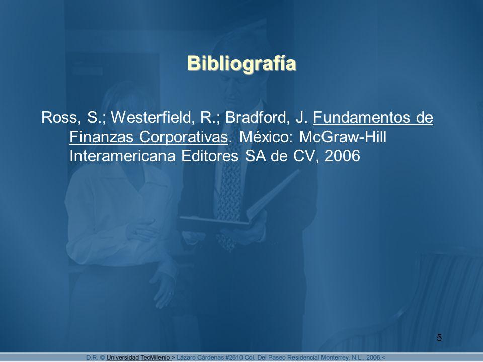 Bibliografía Ross, S.; Westerfield, R.; Bradford, J.