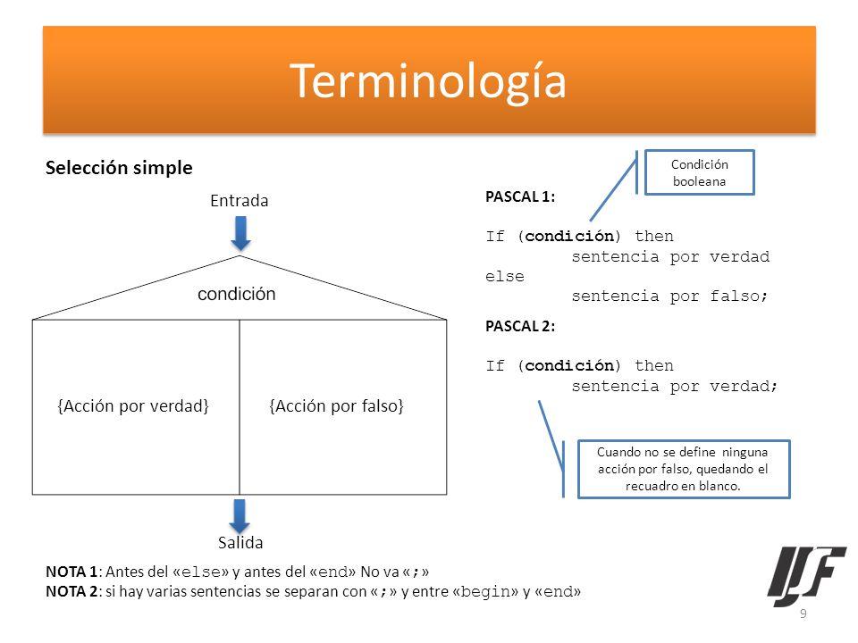 Terminología Selección simple Entrada {Acción por verdad}