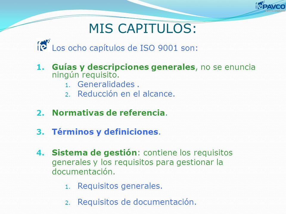 MIS CAPITULOS: Los ocho capítulos de ISO 9001 son: