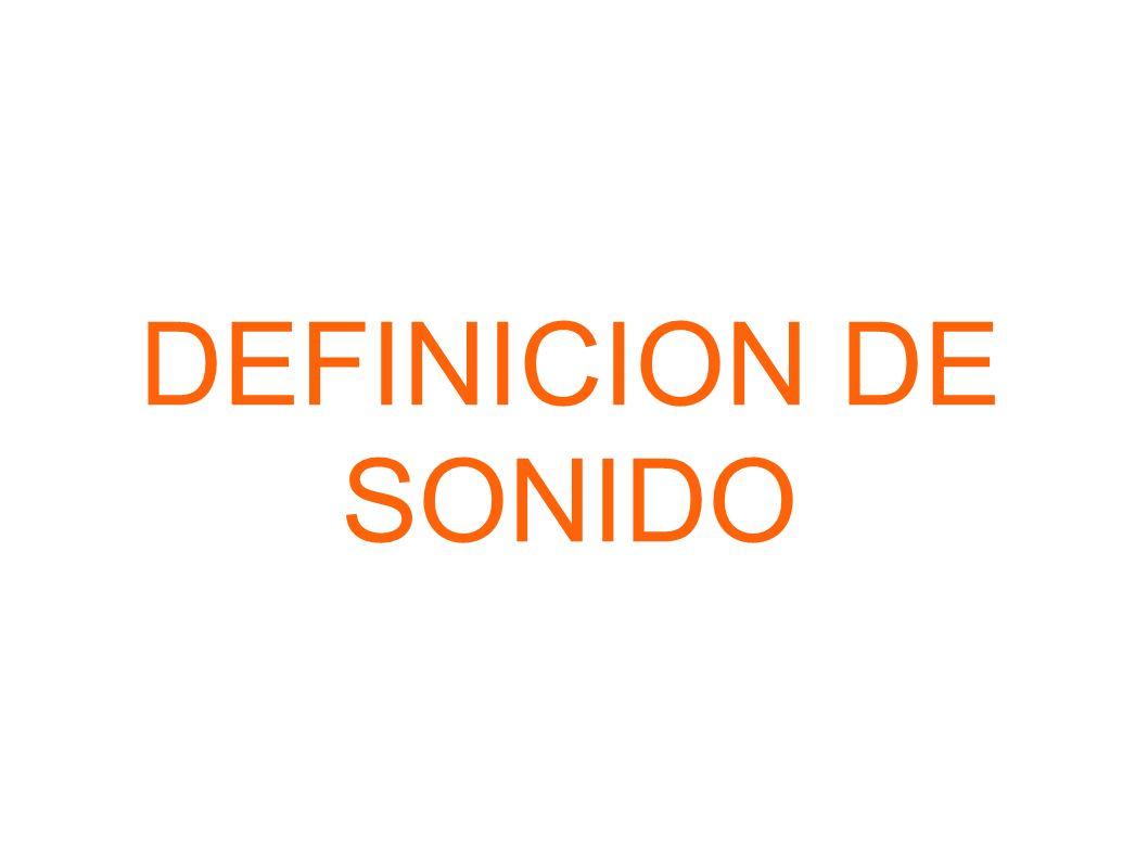 DEFINICION DE SONIDO