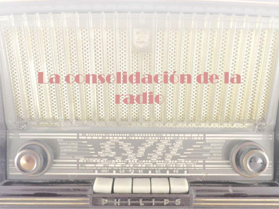 La consolidación de la radio