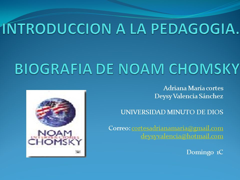 INTRODUCCION A LA PEDAGOGIA. BIOGRAFIA DE NOAM CHOMSKY