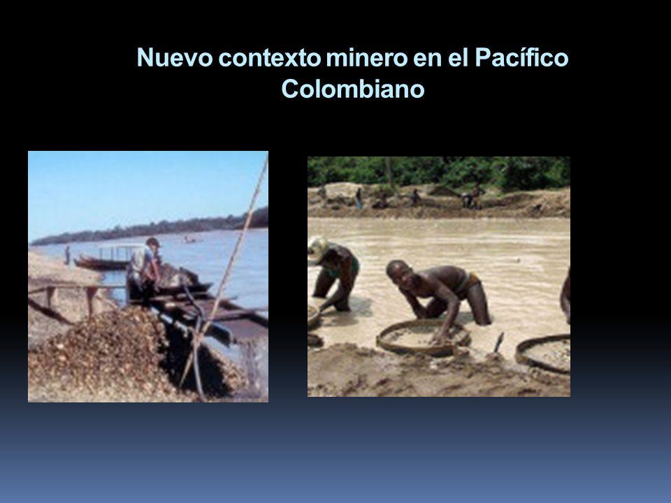 Nuevo contexto minero en el Pacífico Colombiano