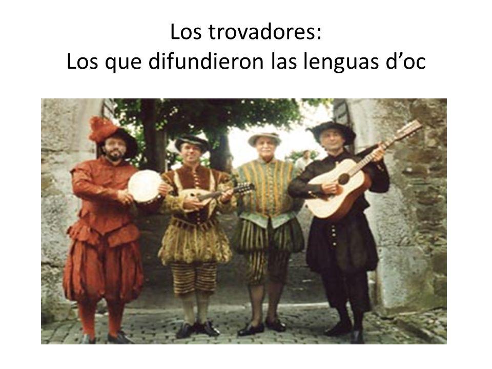 Los trovadores: Los que difundieron las lenguas d'oc
