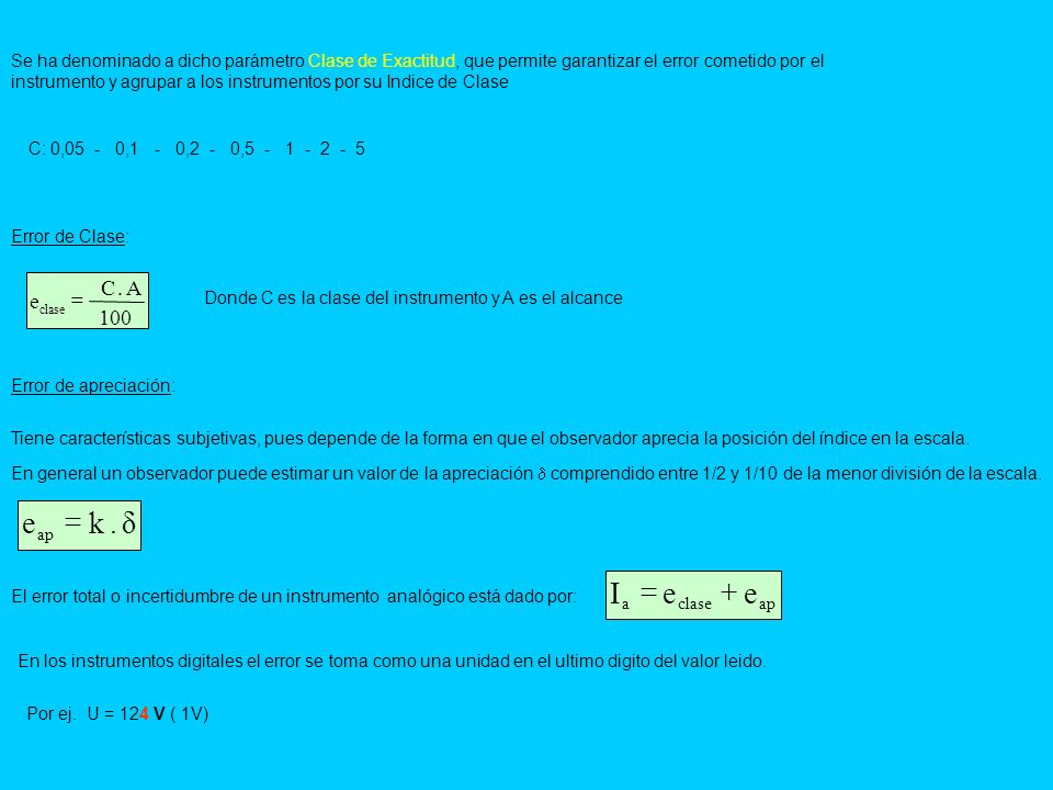 Se ha denominado a dicho parámetro Clase de Exactitud, que permite garantizar el error cometido por el