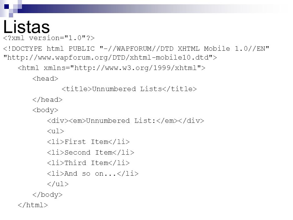 Listas < xml version= 1.0 >