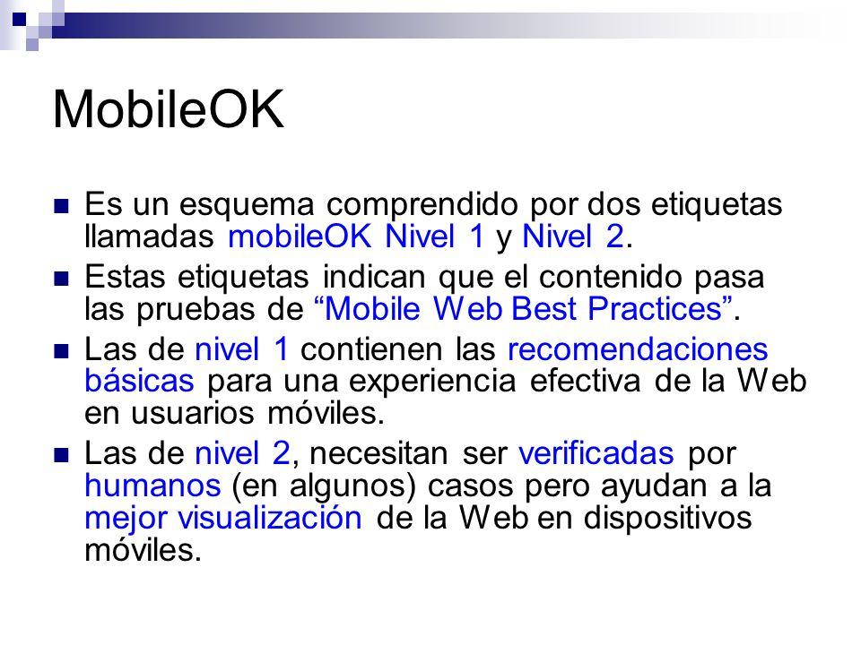 MobileOK Es un esquema comprendido por dos etiquetas llamadas mobileOK Nivel 1 y Nivel 2.