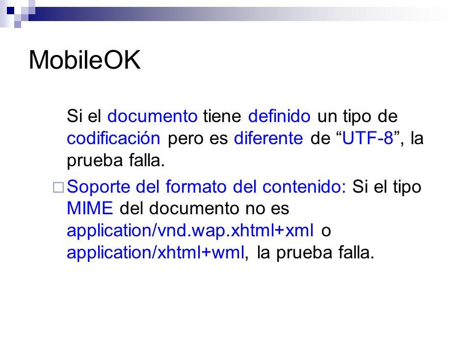 MobileOK Si el documento tiene definido un tipo de codificación pero es diferente de UTF-8 , la prueba falla.