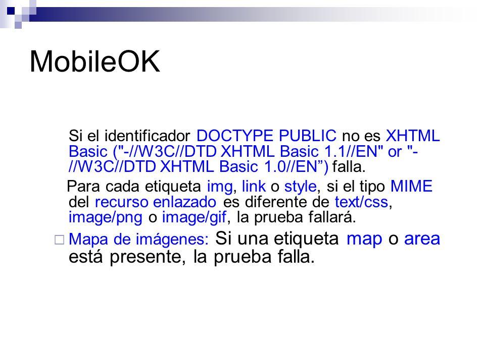 MobileOK Si el identificador DOCTYPE PUBLIC no es XHTML Basic ( -//W3C//DTD XHTML Basic 1.1//EN or -//W3C//DTD XHTML Basic 1.0//EN ) falla.