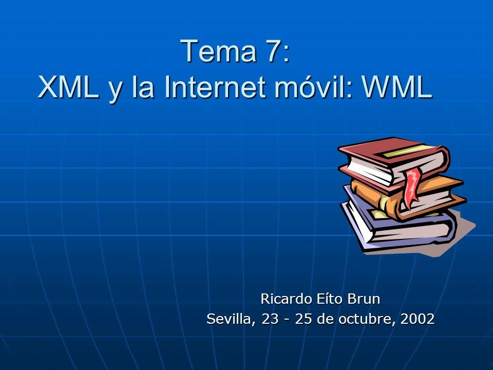 Tema 7: XML y la Internet móvil: WML