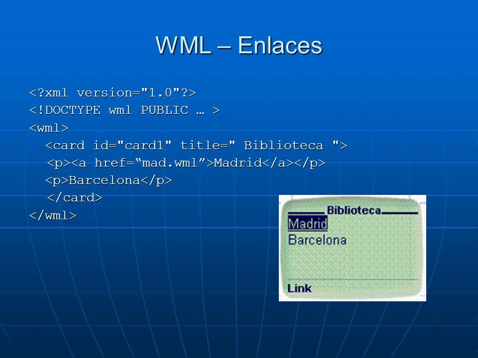 WML – Enlaces < xml version= 1.0 >