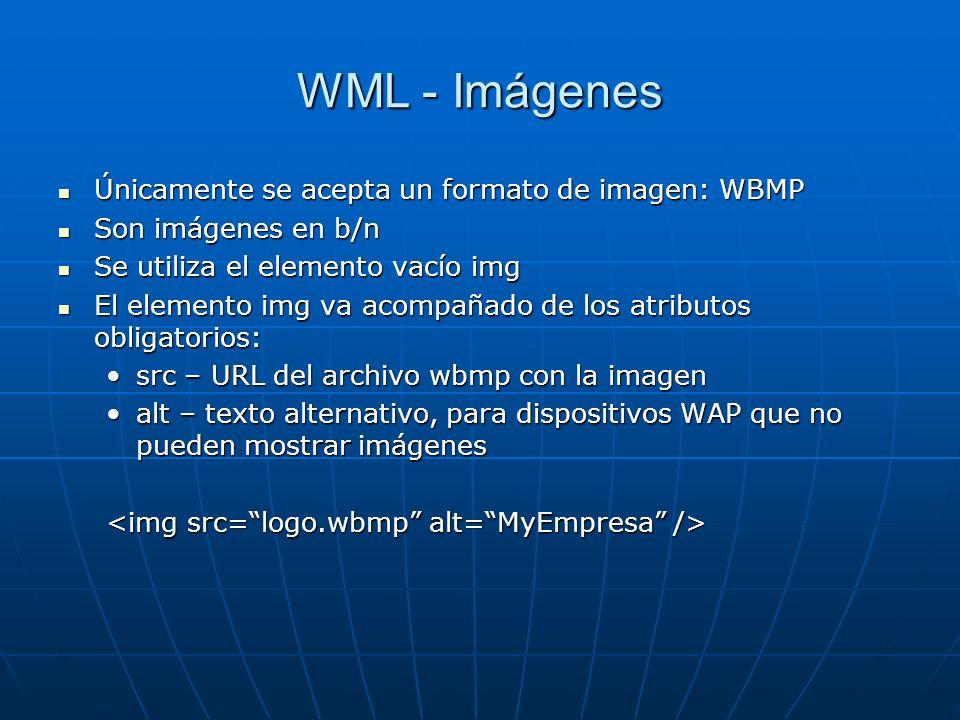 WML - Imágenes Únicamente se acepta un formato de imagen: WBMP