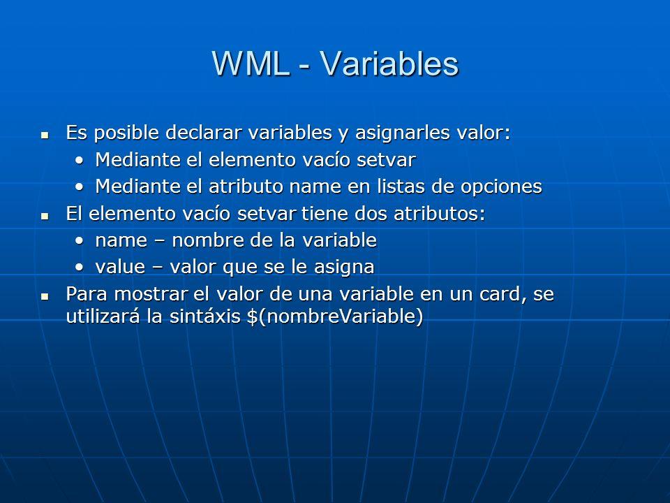 WML - Variables Es posible declarar variables y asignarles valor: