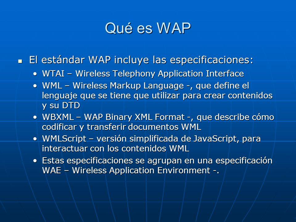 Qué es WAP El estándar WAP incluye las especificaciones: