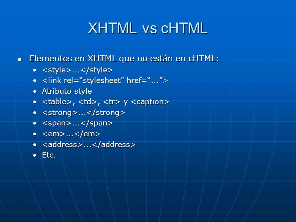 XHTML vs cHTML Elementos en XHTML que no están en cHTML: