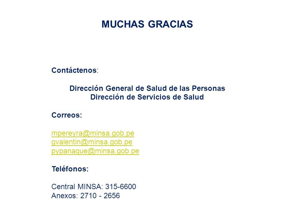 MUCHAS GRACIAS Contáctenos: Dirección General de Salud de las Personas