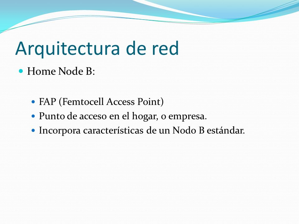 Arquitectura de red Home Node B: FAP (Femtocell Access Point)