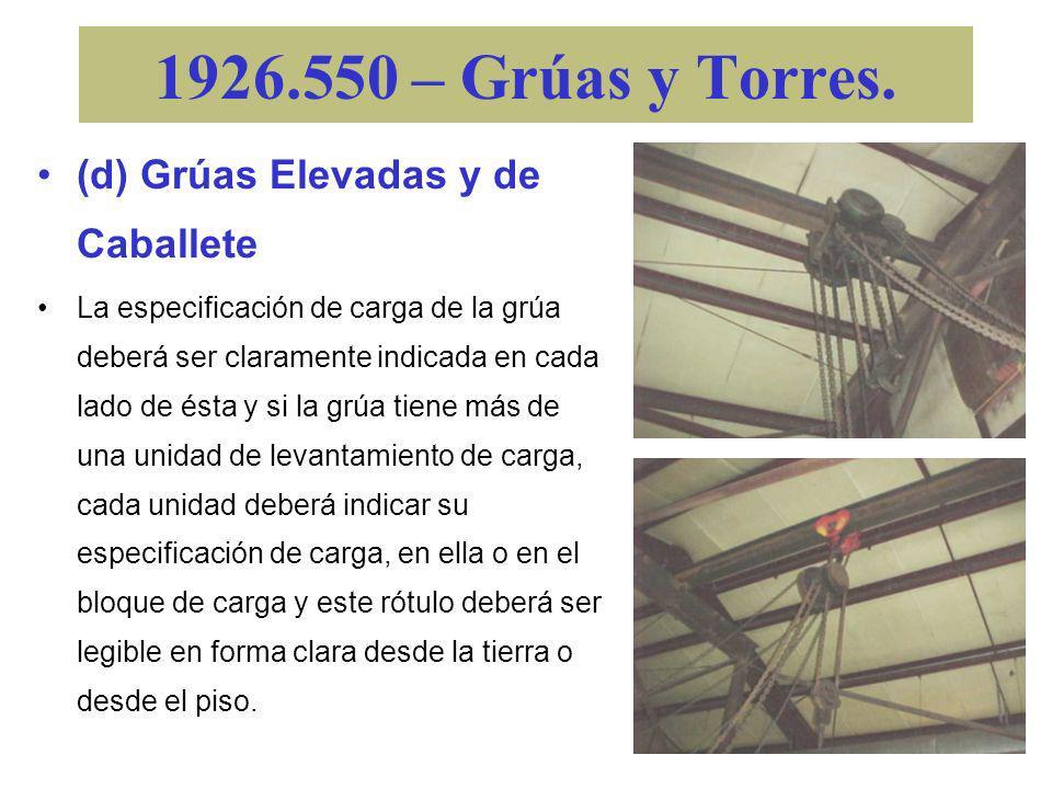 1926.550 – Grúas y Torres. (d) Grúas Elevadas y de Caballete