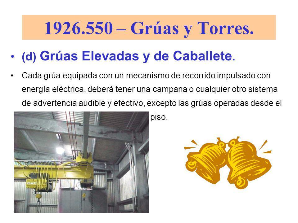 1926.550 – Grúas y Torres. (d) Grúas Elevadas y de Caballete.