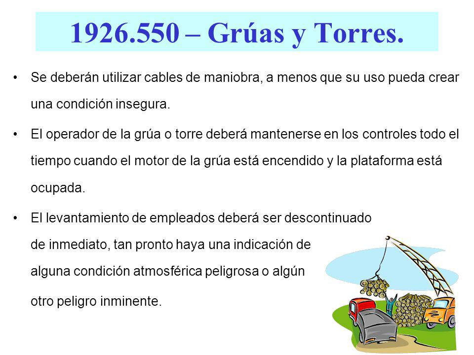 1926.550 – Grúas y Torres. Se deberán utilizar cables de maniobra, a menos que su uso pueda crear una condición insegura.