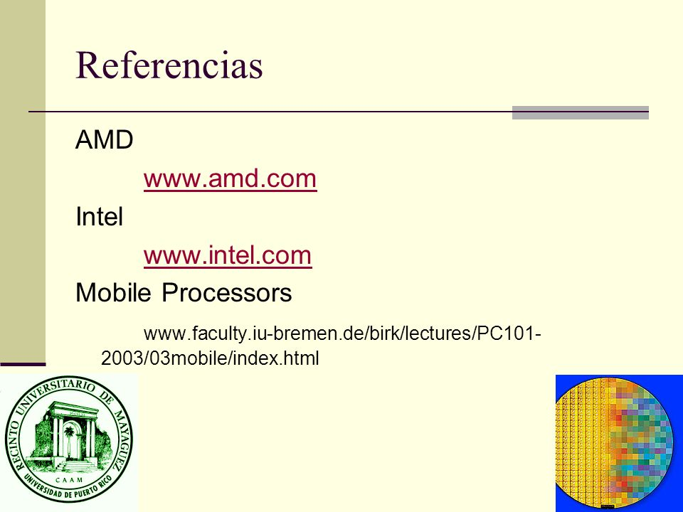 Referencias AMD www.amd.com Intel www.intel.com Mobile Processors