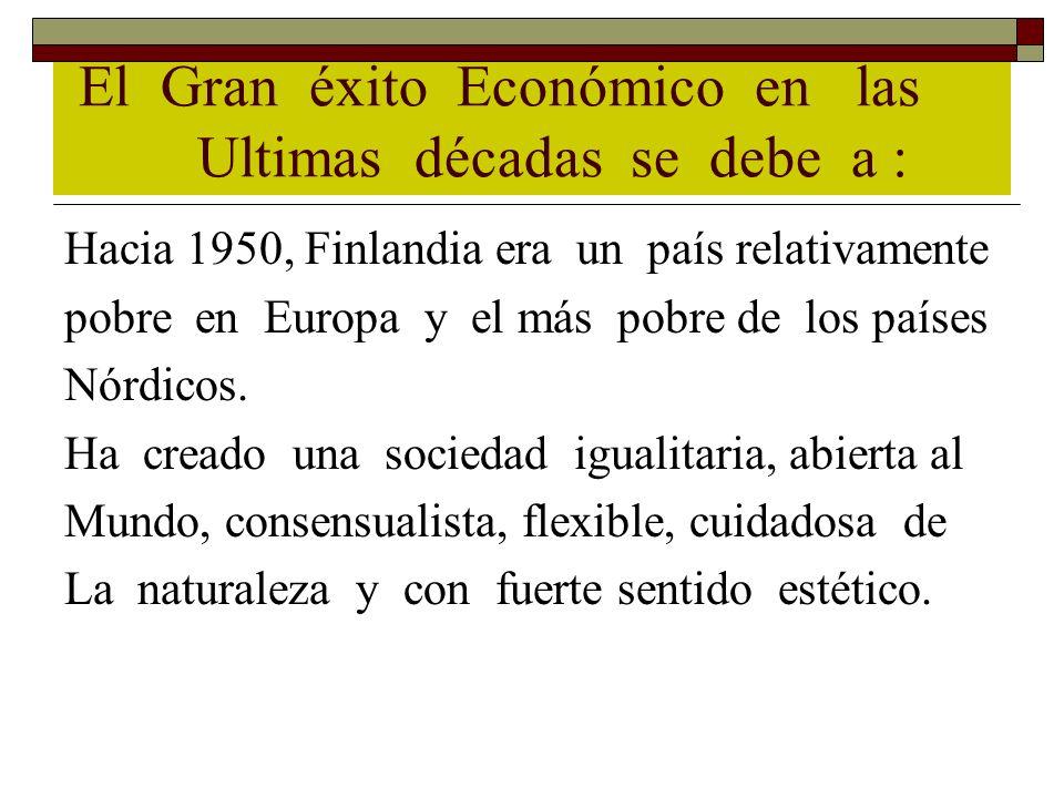El Gran éxito Económico en las Ultimas décadas se debe a :