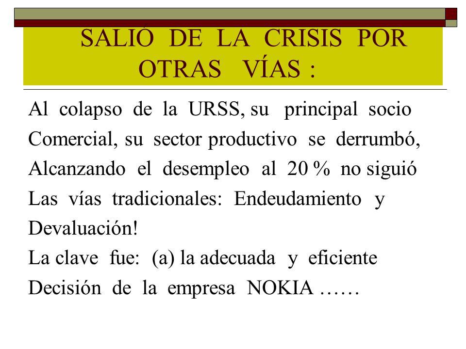 SALIÓ DE LA CRISIS POR OTRAS VÍAS :